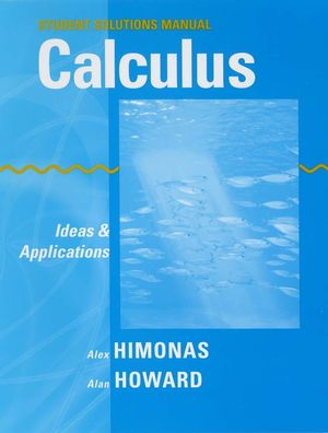 Student Solutions Manual to accompany Calculus: Ideas and Applications, 1e