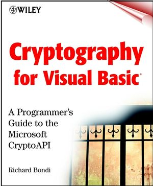 Cryptography for Visual Basic: A Programmer's Guide to the Microsoft CryptoAPI