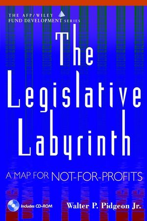 The Legislative Labyrinth: A Map for Not-for-Profits (AFP/Wiley <span class='search-highlight'>Fund</span> <span class='search-highlight'>Development</span> <span class='search-highlight'>Series</span>)