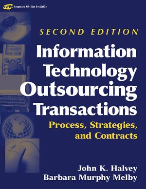 Information Technology Outsourcing Transactions: Process, Strategies, and Contracts, 2nd Edition