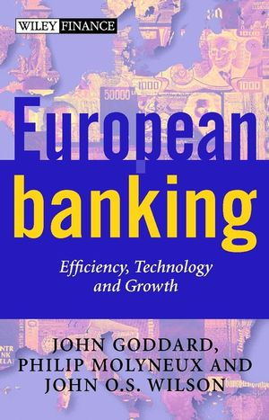 European Banking: Efficiency, Technology and Growth (0471494496) cover image