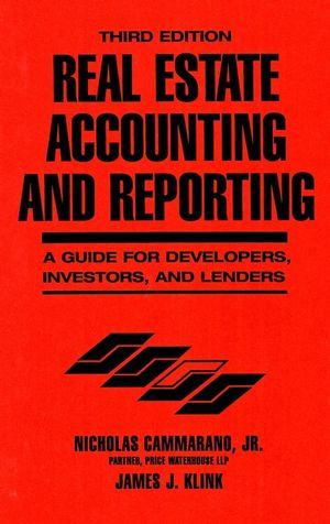 Real Estate Accounting and Reporting: A Guide for Developers, Investors, and Lenders, 3rd Edition