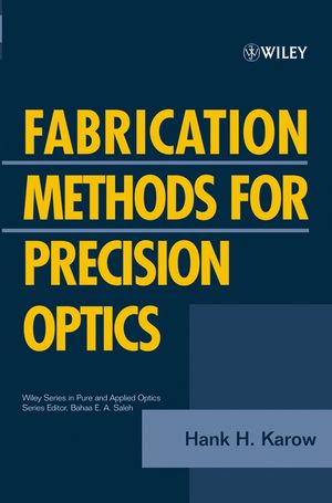 Fabrication Methods for Precision Optics