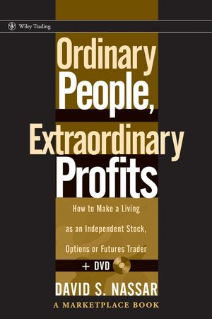 Ordinary People, Extraordinary Profits: How to Make a Living as an Independent Stock, Options, and Futures Trader