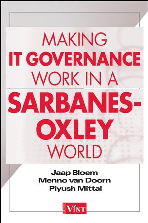 Making IT Governance Work in a Sarbanes-Oxley World (0471771996) cover image