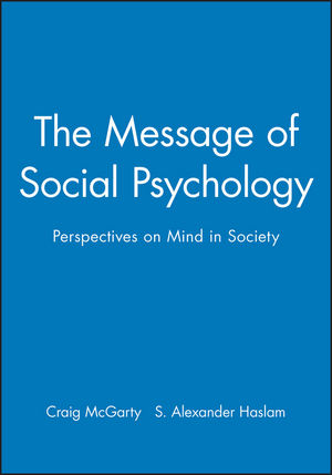 The Message of Social Psychology: Perspectives on Mind in Society (0631197796) cover image
