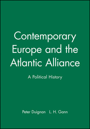 Contemporary Europe and the Atlantic Alliance: A Political History