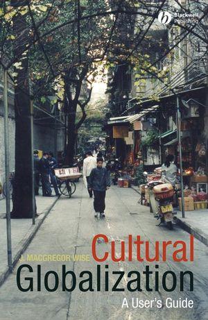 Cultural Globalization: A User