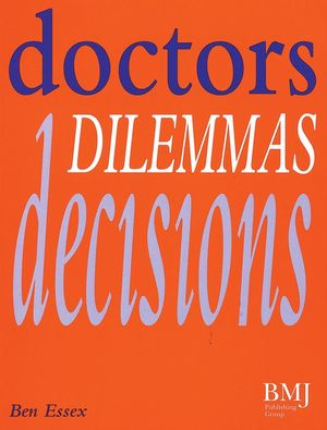 Doctors, Dilemmas, Decisions