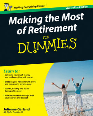 Making the Most of Retirement For Dummies, Australian Edition
