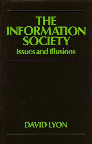 The Information Society: Issues and Illusions (0745603696) cover image