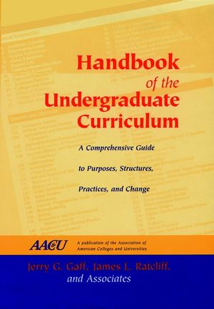 Handbook of the Undergraduate Curriculum: A Comprehensive Guide to Purposes, Structures, Practices, and Change (0787902896) cover image