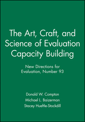 The Art, Craft, and Science of Evaluation Capacity Building: New Directions for Evaluation, Number 93