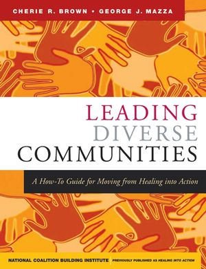 Leading Diverse Communities: A How-To Guide for Moving from Healing Into Action