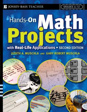 Hands-On Math Projects With Real-Life Applications: Grades 6-12, 2nd Edition