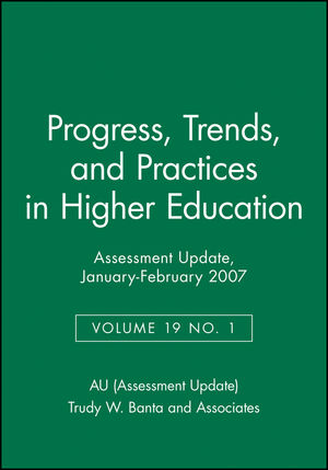 Assessment Update, Progress, Trends, and Practices in Higher Education, Volume 19, Number 1, January-February 2007 (0787997196) cover image