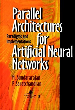 Parallel Architectures for Artificial Neural Networks: Paradigms and Implementations (0818683996) cover image
