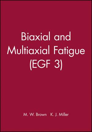 Biaxial and Multiaxial Fatigue (EGF 3)