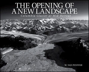 The Opening of a New Landscape: Columbia Glacier at Mid-Retreat