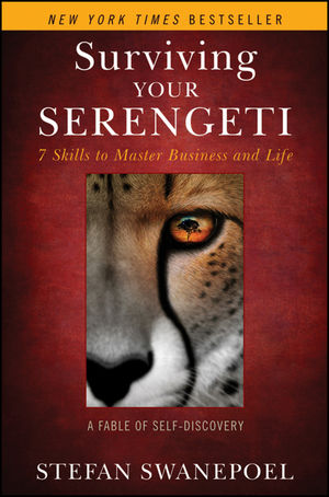 Surviving Your Serengeti: 7 Skills to Master Business and Life (1118008596) cover image
