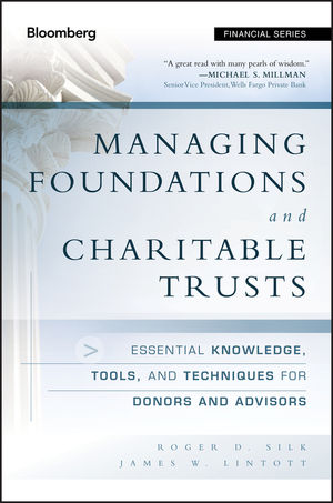 Managing Foundations and Charitable Trusts: Essential Knowledge, Tools, and Techniques for Donors and Advisors (1118093496) cover image
