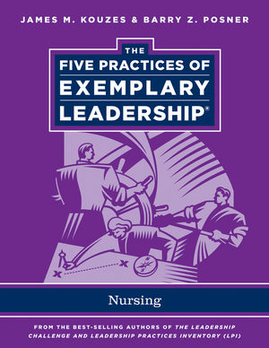 The Five Practices of Exemplary Leadership: Nursing (1118124596) cover image