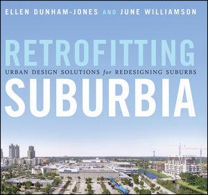 Retrofitting Suburbia: Urban Design Solutions for Redesigning Suburbs (1118130596) cover image