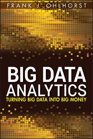 Big Data Analytics: Turning Big Data into Big Money (1118147596) cover image