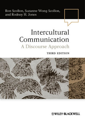Intercultural Communication: A Discourse Approach, 3rd Edition (1118149696) cover image
