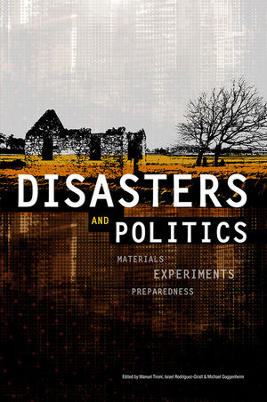 Disasters and Politics: Materials, Experiments, Preparedness