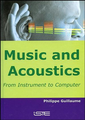 Music and Acoustics: From Instrument to Computer (1118613996) cover image