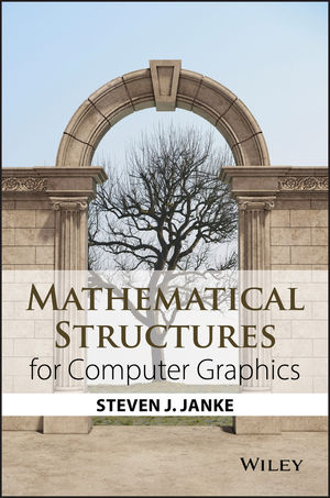 Mathematical Structures for Computer Graphics (1118712196) cover image