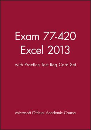 Exam 77-420 Excel 2013 with Practice Test Reg Card Set