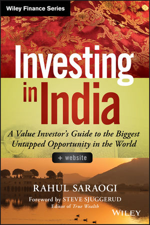 Investing in India: A Value Investor's Guide to the Biggest Untapped Opportunity in the World, + Website