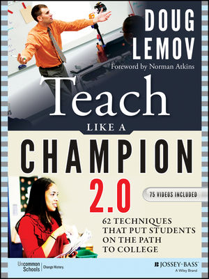 Teach Like a Champion 2.0: 62 Techniques that Put Students on the Path to College (1118898796) cover image