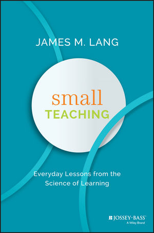 Small Teaching: Everyday Lessons from the Science of Learning (1118944496) cover image