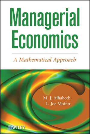 Managerial Economics: A Mathematical Approach (1119013496) cover image