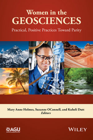 Women in the Geosciences: Practical, Positive Practices Toward Parity (1119067596) cover image