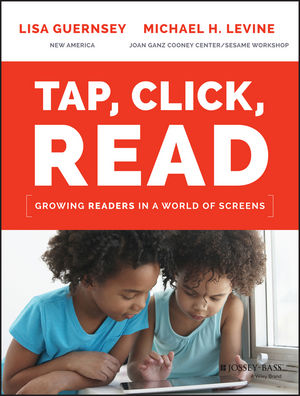 Tap, Click, Read: Growing Readers in a World of Screens (1119091896) cover image