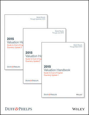 Valuation Handbook: Guide to Cost of Capital 2015 Quarterly Updates (Set)