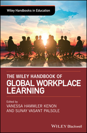 The Wiley Handbook of Global Workplace Learning