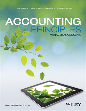 Accounting Principles, Managerial Concepts Seventh Canadian Edition