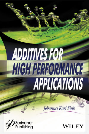 Additives for High Performance Applications: Chemistry and Applications (1119363896) cover image