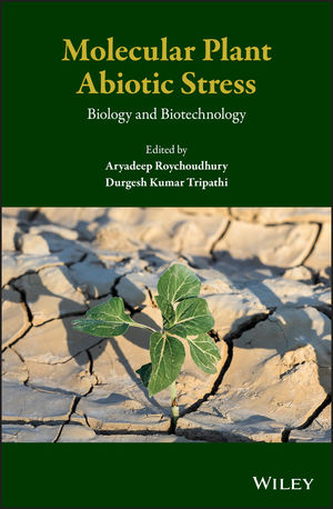 Molecular Plant Abiotic Stress: Biology and Biotechnology