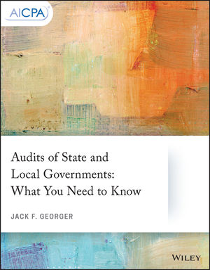 Audits of State and Local Governments: What You Need to Know