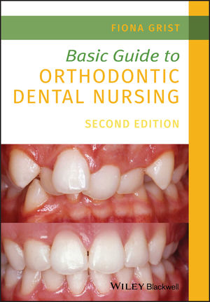 Basic Guide to Orthodontic Dental Nursing, 2nd Edition