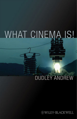 What Cinema Is! (1405107596) cover image