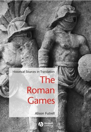 The Roman Games: Historical Sources in Translation (1405115696) cover image