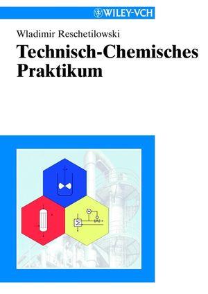 Technisch-Chemisches Praktikum