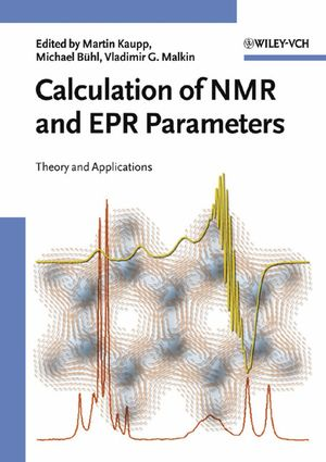 Calculation of NMR and EPR Parameters: Theory and Applications (3527307796) cover image